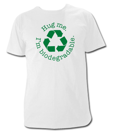 Hug me. I'm Biodegradable T Shirt