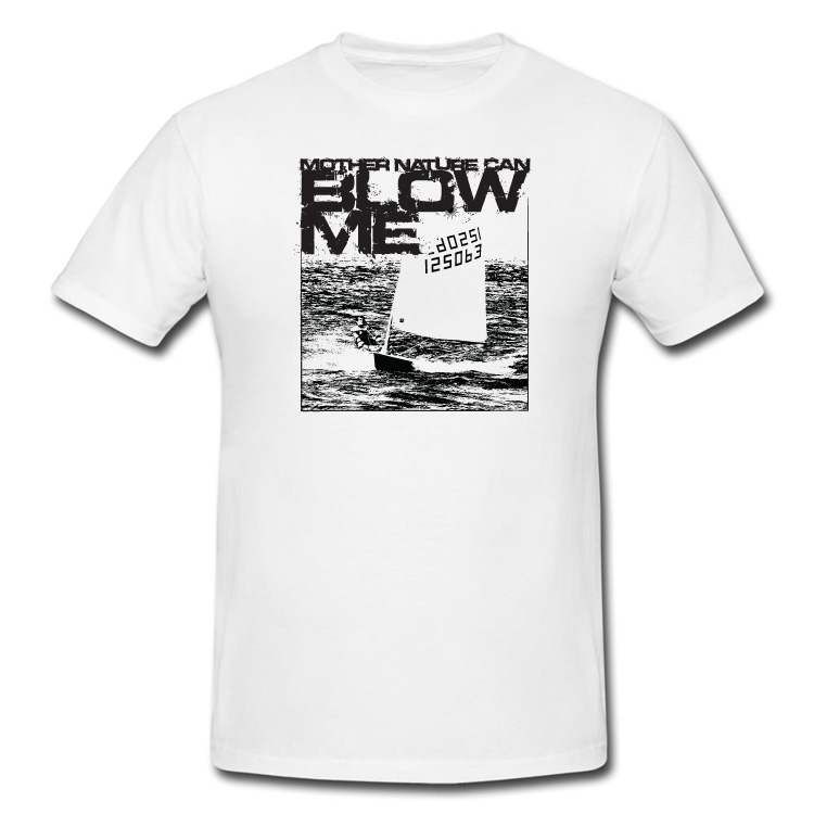 Mother Nature Can Blow Me Dinghy Sailing T Shirt